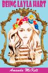 Being Layla Hart by Amanda McKelt