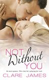 Not Without You (Impossible Love, #3)