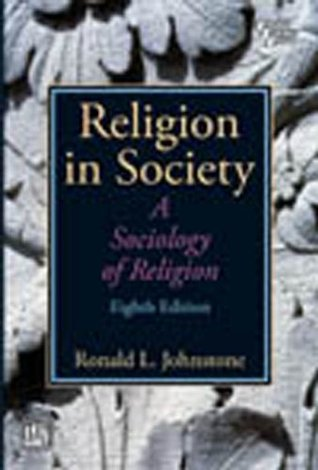 Religion In Society - A Sociology Of Religion, 8/E