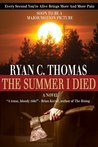 The Summer I Died by Ryan C. Thomas