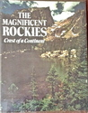 The Magnificent Rockies: Crest Of A Continent
