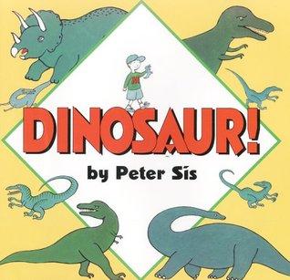 Dinosaur! by Peter Sís
