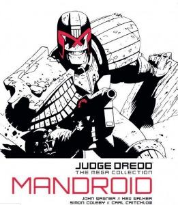 Judge Dredd: Mandroid (Judge Dredd: The Mega Collection, #25)