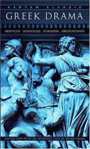 Greek Drama by Moses Hadas