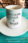 Because Crack is ...