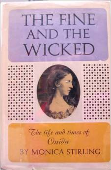 The Fine and the Wicked: the Life and Times of Ouida
