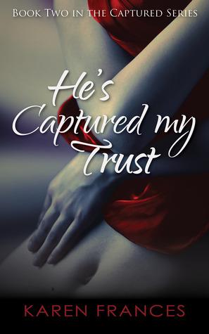 He's Captured my Trust (Captured #2)