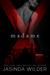 Madame X by Jasinda Wilder