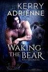 Waking the Bear (Shifter Wars, #1)
