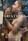 Variations on a Theme of Desire by David Glen Smith