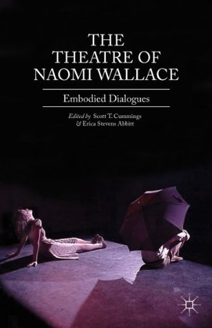 the-theatre-of-naomi-wallace-embodied-dialogues