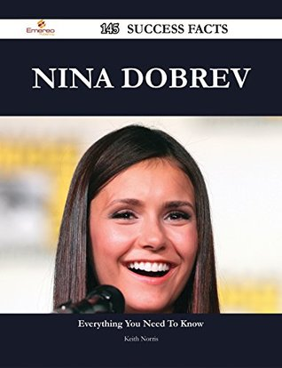 Nina Dobrev 145 Success Facts - Everything you need to know about Nina Dobrev