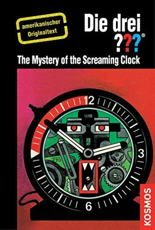 The Three Investigators and the Mystery of the Screaming Clock: American English