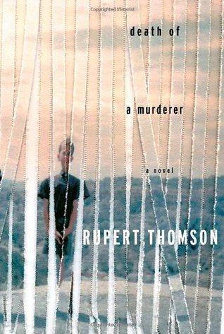 Death of a Murderer by Rupert Thomson