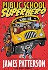 Public School Superhero by James Patterson