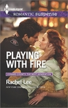Playing with Fire by Rachel Lee