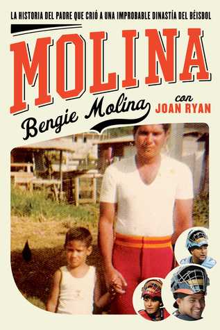 Molina The Story Of The Father Who Raised An Unlikely Baseball