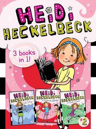 Heidi Heckelbeck 3 Books in 1! #2: Heidi Heckelbeck Gets Glasses; Heidi Heckelbeck and the Secret Admirer; Heidi Heckelbeck Is Ready to Dance!