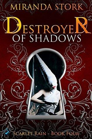 Destroyer of Shadows (Scarlet Rain, #4)