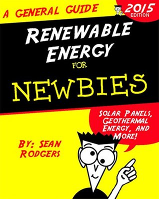 Renewable Energy for Newbies: Solar Panels, Geothermal Energy, and More!