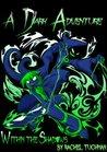 Within the Shadows (A Dark Adventure Book 1)