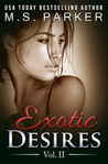 Exotic Desires Vol. 2 (Exotic Desires, #2)
