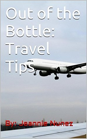 Out of the Bottle: Travel Tips
