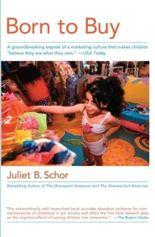 Born to Buy by Juliet B. Schor