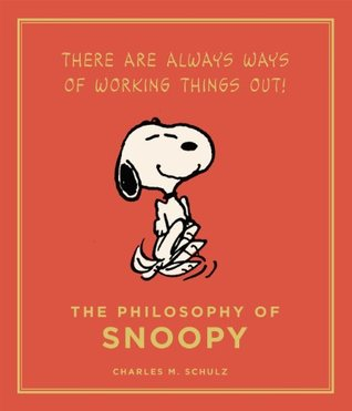 The Philosophy of Snoopy: Peanuts Guide to Life