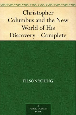 Christopher Columbus and the New World of His Discovery - Complete