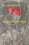 la rata cochero by David Henry Wilson