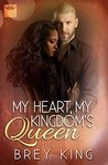 My Heart, My Kingdom's Queen (My Heart #1)