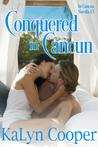 Conquered In Cancun (Cancun, #1.5)