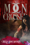 Moon Crossed: The Complete First Season (Crescent Hunter #1)