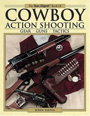 Cowboy Action Shooting: Gear - Guns - Tactics