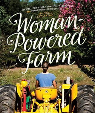 Woman-Powered Farm by Audrey Levatino