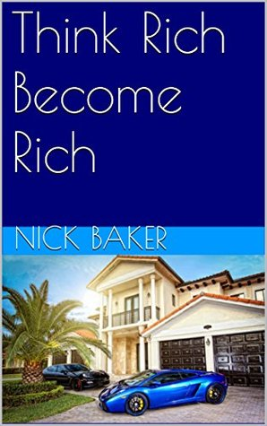 Think Rich Become Rich - Learn The 5 Golden Steps
