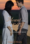 Meant To Be by Chaya T. Hirsch