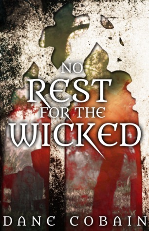 No Rest for the Wicked by Dane Cobain
