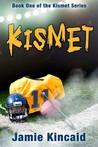 Kismet (Book One of the Kismet Series)