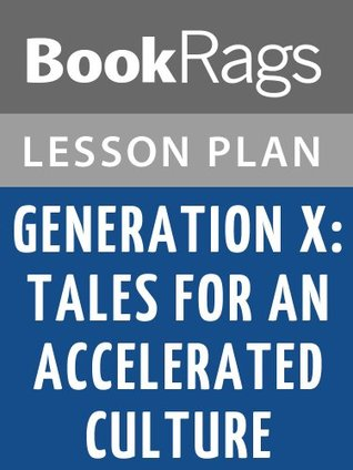 Generation X: Tales for an Accelerated Culture Lesson Plans