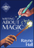 Writing about Magic by Rayne Hall