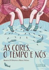 As cores, o tempo e nós by Beatriz D'Oliveira
