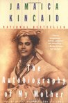 The Autobiography of My Mother by Jamaica Kincaid