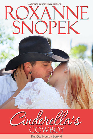 Cinderellas Cowboy This Old House 4 By Roxanne Snopek