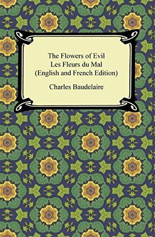 The Flowers of Evil / Les Fleurs du Mal
