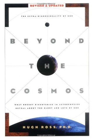 Beyond the Cosmos: What Recent Discoveries in Astrophysics Reveal About the Glory and Love of God