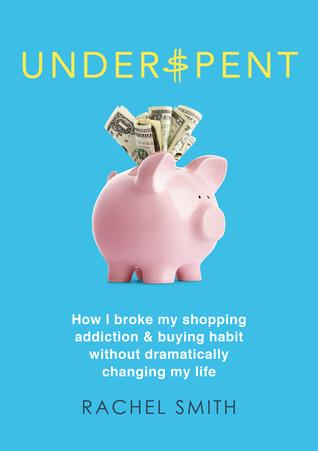 underspent-how-i-broke-my-shopping-addiction-and-buying-habit