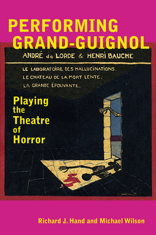 performing-grand-guignol-playing-the-theatre-of-horror