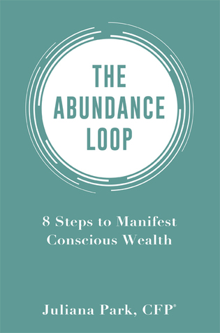 The Abundance Loop: 8 Steps to Manifest Conscious Wealth